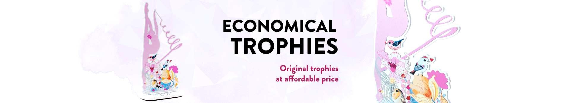 Economical trophies